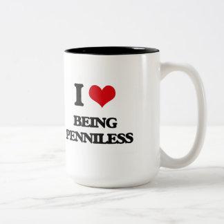 I Love Being Penniless Mug