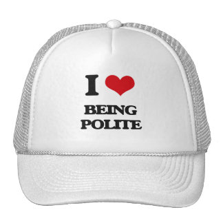 I Love Being Polite Mesh Hats