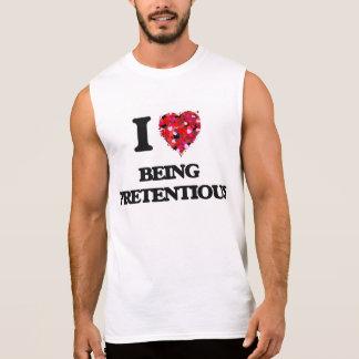 I Love Being Pretentious Sleeveless T-shirt