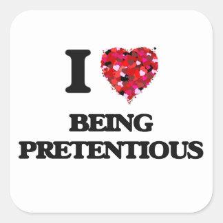 I Love Being Pretentious Square Sticker
