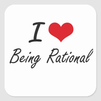 I Love Being Rational Artistic Design Square Sticker