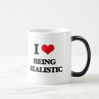 I Love Being Realistic Coffee Mug