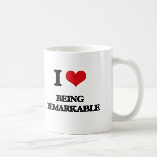 I Love Being Remarkable Coffee Mugs