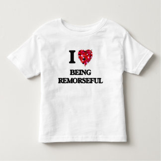 I Love Being Remorseful Shirts