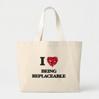 I Love Being Replaceable Jumbo Tote Bag