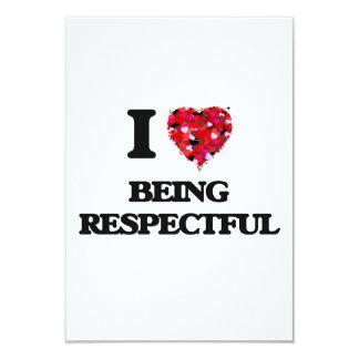 I Love Being Respectful 9 Cm X 13 Cm Invitation Card