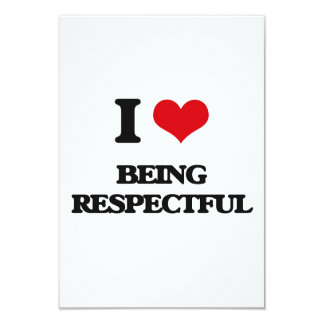I Love Being Respectful 3.5x5 Paper Invitation Card