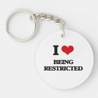 I Love Being Restricted Acrylic Key Chain
