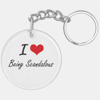 I Love Being Scandalous Artistic Design Double-Sided Round Acrylic Key Ring