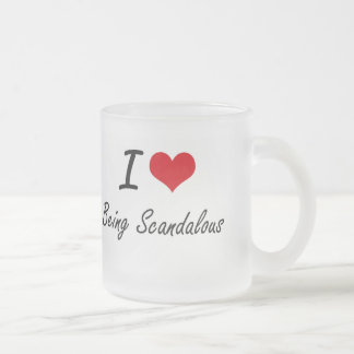 I Love Being Scandalous Artistic Design Frosted Glass Mug