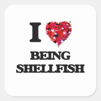 I Love Being Shellfish Square Sticker