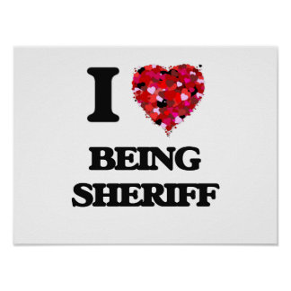 I love Being Sheriff Poster