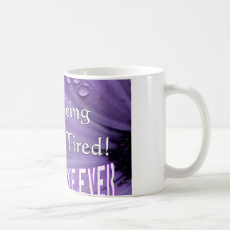 I Love Being Sick & Tired,Said No One Ever Mug