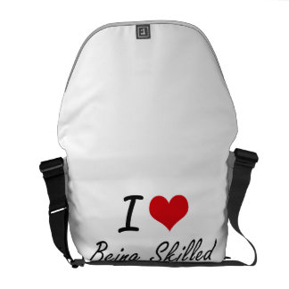 I Love Being Skilled Artistic Design Commuter Bag