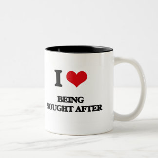 I love Being Sought-After Coffee Mugs
