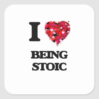 I love Being Stoic Square Sticker