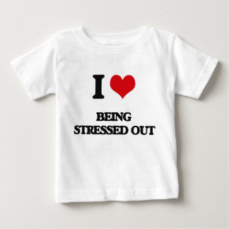 I love Being Stressed Out Tee Shirts