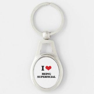 I love Being Superficial Keychain