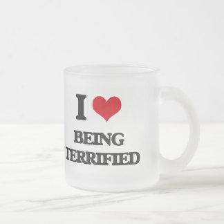 I love Being Terrified Mug