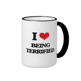 I love Being Terrified Coffee Mugs