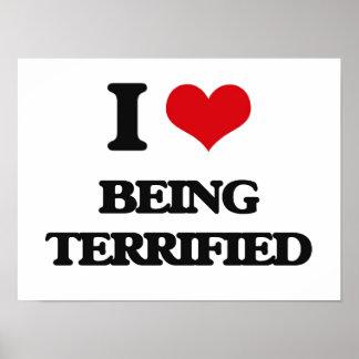 I love Being Terrified Print