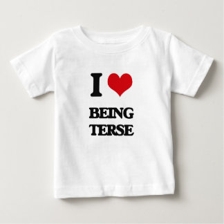 I love Being Terse Tshirts