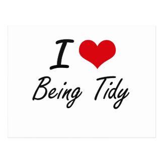 I love Being Tidy Artistic Design Postcard