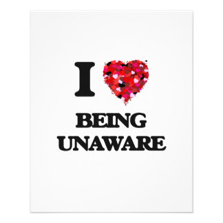 I love Being Unaware 11.5 Cm X 14 Cm Flyer