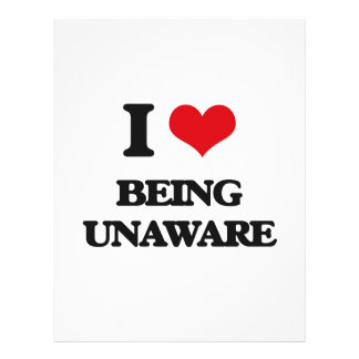 I love Being Unaware 21.5 Cm X 28 Cm Flyer