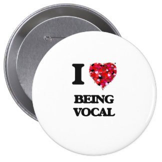 I love Being Vocal 10 Cm Round Badge