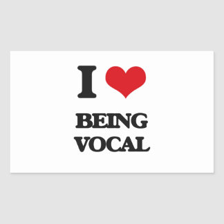 I love Being Vocal Rectangle Sticker