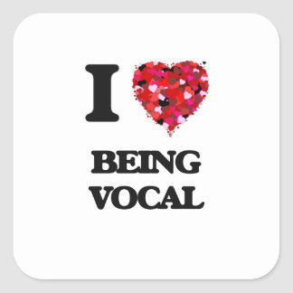 I love Being Vocal Square Sticker