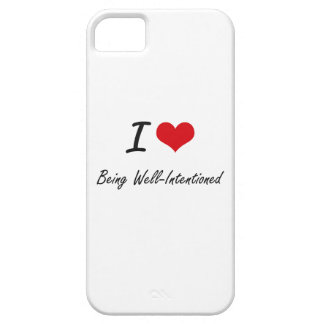 I love Being Well-Intentioned Artistic Design iPhone 5 Case