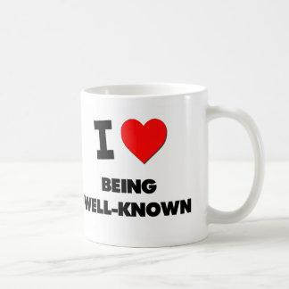 I love Being Well-Known Coffee Mug