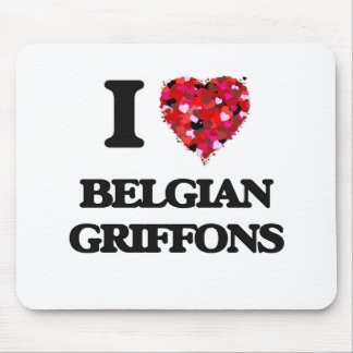 I love Belgian Griffons Mouse Pad