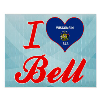 I Love Bell Wisconsin Poster