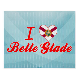 I Love Belle Glade Florida Posters