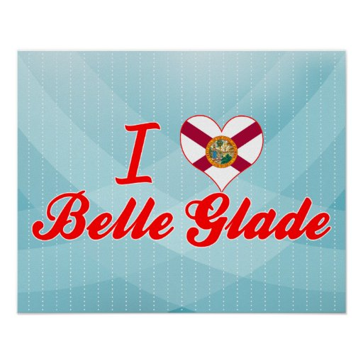 I Love Belle Glade, Florida Posters