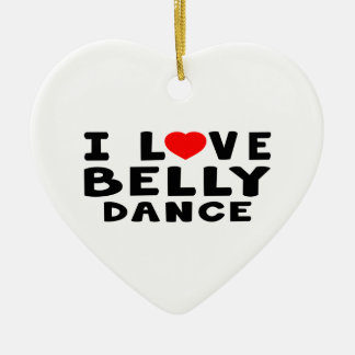 I Love Belly dance Ornaments
