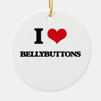 I Love Bellybuttons Round Ceramic Decoration