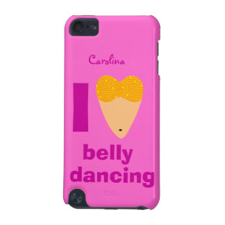 I Love Bellydancing Whimsical Dancer Custom Name iPod Touch 5G Cases