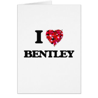 I Love Bentley Card