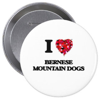 I love Bernese Mountain Dogs 10 Cm Round Badge