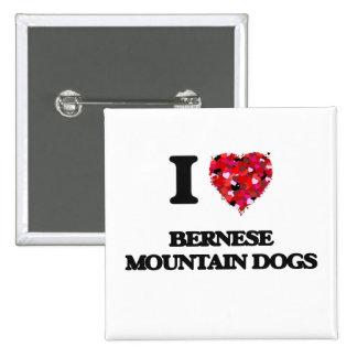 I love Bernese Mountain Dogs 15 Cm Square Badge