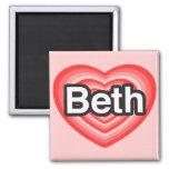 I love Beth. I love you Beth. Heart