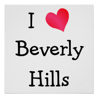 I Love Beverly Hills Posters