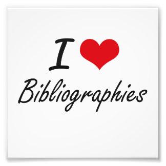 I Love Bibliographies Artistic Design Photo Print