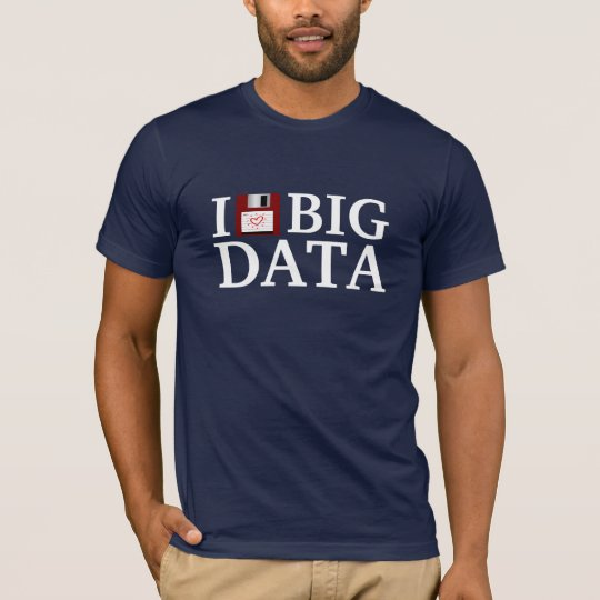 I Love Big Data T-shirt