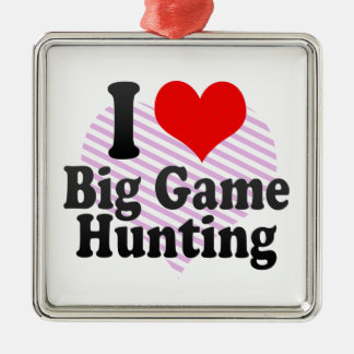 I love Big Game Hunting Silver-Colored Square Decoration
