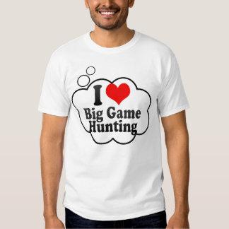 I love Big Game Hunting Tee Shirts